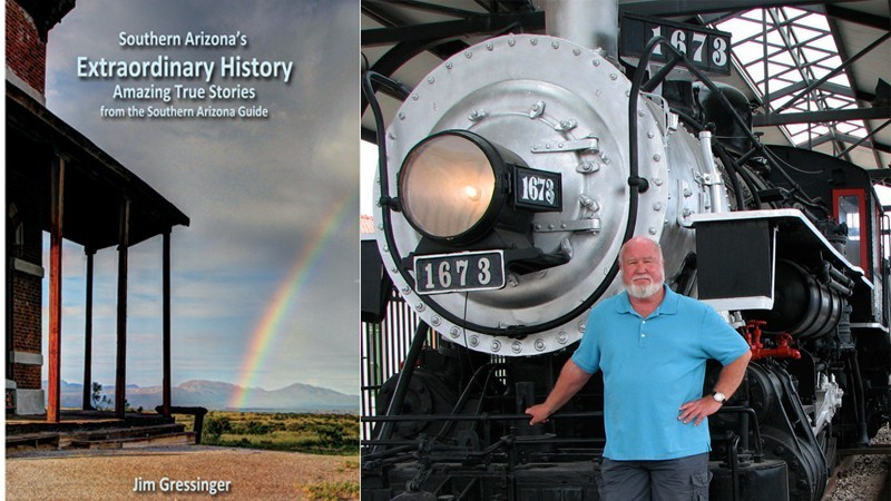 Jim Gressinger: Southern Arizona's Extraordinary History