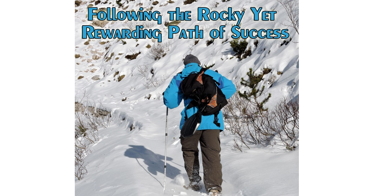 Following the Rocky Yet Rewarding Path of Success