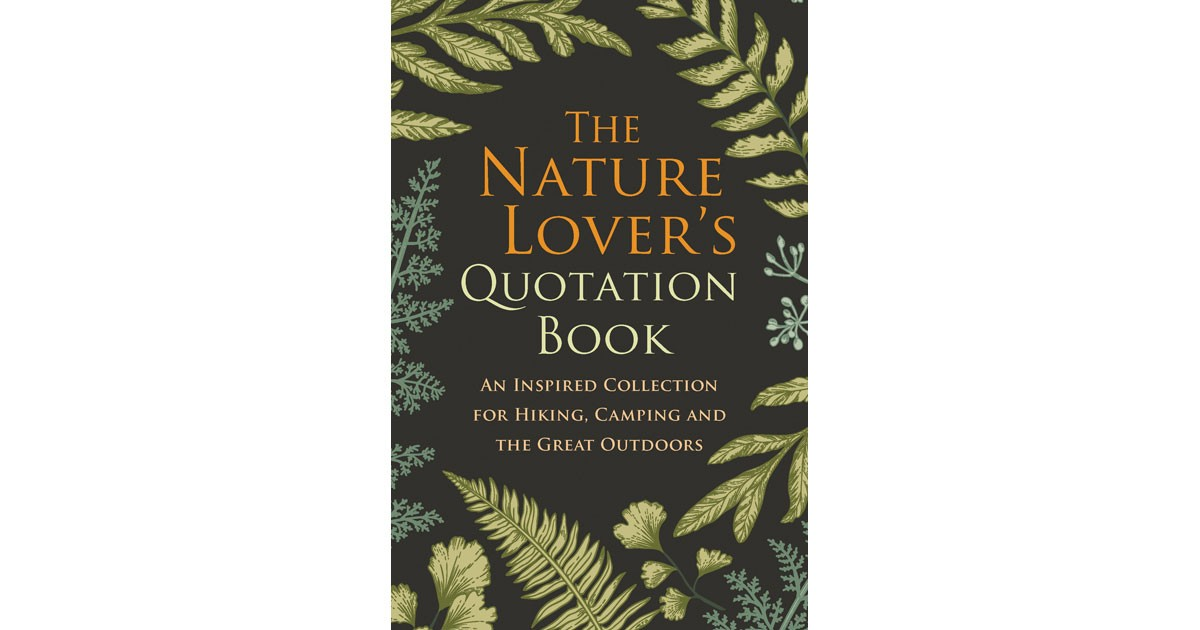 The Nature Lovers Quotation Book Parks Travel Magazine